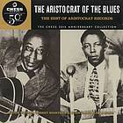 The aristocrat of the blues : the best of Aristocrat Records.