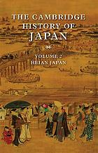 The Cambridge history of Japan. Volume 2, Heian Japan