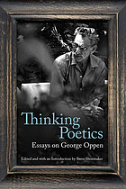 Thinking poetics : essays on George Oppen