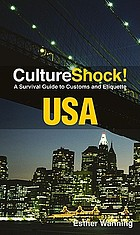 Culture shock! USA : a survival guide to customs and etiquette