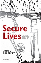 Secure lives : the meaning and importance of culture in secure hospital care