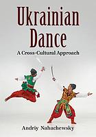 Ukrainian dance : a cross-cultural approach
