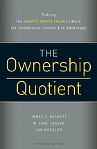 The ownership quotient : putting the service profit chain to work for unbeatable competitive advantage