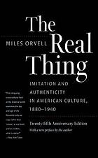 The real thing : imitation and authenticity in American culture, 1880-1940.