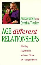 Age different relationships : finding happiness with an older or younger love