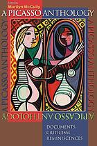 A Picasso anthology : documents, criticism, reminiscences
