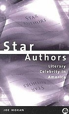 Star authors : literary celebrity in America