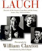 Laugh : portraits of the greatest comedians and the funny stories they tell each other