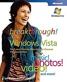 Breakthrough Windows Vista : find your favorite features and discover the possibilities