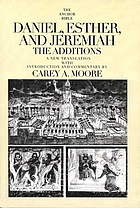 Daniel, Esther, and Jeremiah : the additions : a new translation with introduction and commentary