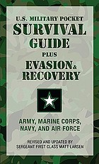 U.S. military pocket survival guide : Army, Marine Corps, Navy, and Air Force