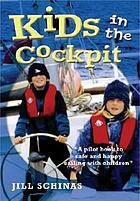 Kids in the cockpit : a pilot book for safe and happy sailing with children