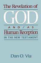 The revelation of God and/as human reception : in the New Testament