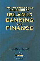 The international handbook of Islamic banking and finance