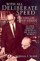 With all deliberate speed : the life of Philip Elman : an oral history memoir