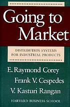 Going to market : distribution systems for industrial products