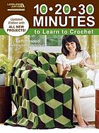 10, 20, 30 minutes to learn to crochet : left-handed instructions included!.