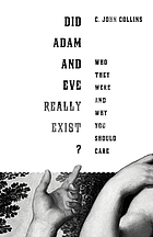 Did Adam and Eve really exist? : who they were and why you should care