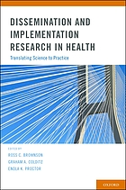 Dissemination and implementation research in health : translating science to practice