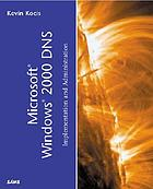 Microsoft Windows 2000 DNS : implementation and administration