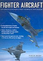 Fighter aircraft : featuring photographs from the Imperial War Museum