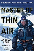 Master of thin air : life and death on the world's highest peaks