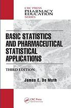 Basic Statistics and Pharmaceutical Statistical Applications, Third Edition.