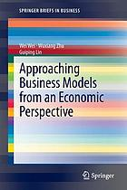 Approaching business models from an economic perspective