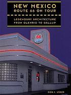 New Mexico Route 66 on tour : legendary architecture from Glenrio to Gallup