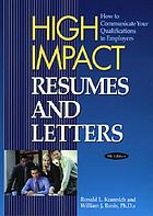 High impact resumes and letters : how to communicate your qualifications to employers