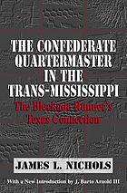 The Confederate quartermaster in the Trans-Mississippi : the blockade runner's Texas connection