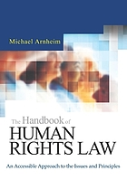 The handbook of human rights law : an accessible approach to the issues and principles