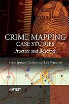 Crime Mapping Case Studies: Practice and Research cover image