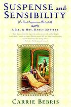 Suspense and sensibility, or. First impressions revisited : a Mr. & Mrs. Darcy mystery