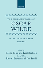 The complete works of Oscar Wilde/ 1, Poems and poems in prose / ed. by Bobby Fong ..