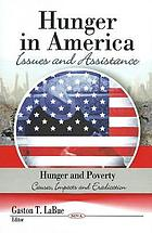 Hunger in America : issues and assistance