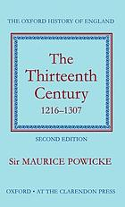 The thirteenth century, 1216-1307