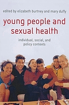 Young People and Sexual Health: Individual, Social and Policy Contexts cover image