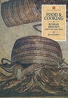 Food and cooking in Roman Britain : history and recipes