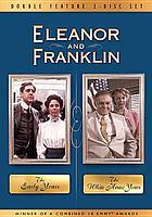 Eleanor and Franklin : the White House years
