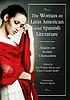 The woman in Latin American and Spanish literature... by  Eva Paulino Bueno
