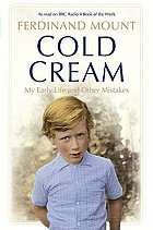 Cold cream : my early life and other mistakes