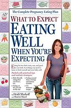 What to expect : eating well when you're expecting