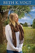 Somebody like you : a novel