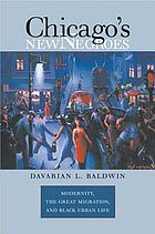 Chicago's new Negroes : modernity, the great migration, & Black urban life