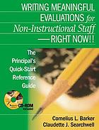 Writing meaningful evaluations for non-instructional staff-- right now!! : the principal's quick-start reference guide