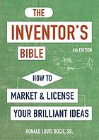 The inventor's bible : how to market and license your brilliant ideas
