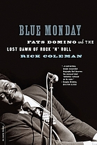 Blue Monday : Fats Domino and the lost dawn of rock 'n' roll