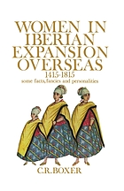 Women in Iberian expansion overseas, 1415-1815 : some facts, fancies and personalities