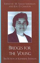 Bridges for the young : the fiction of Katherine Paterson